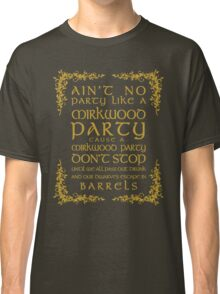 Ain't No Party Like a Mirkwood Party Classic T-Shirt