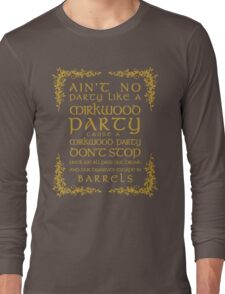 Ain't No Party Like a Mirkwood Party Long Sleeve T-Shirt