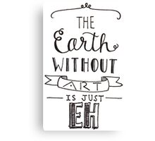 Earth without art typography Canvas Print