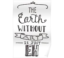 Earth without art typography Poster