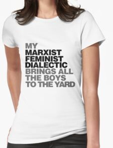 My Marxist feminist dialectic T-Shirt