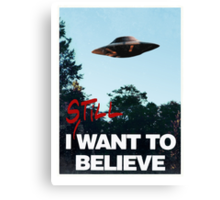 I Still WANT TO BELIEVE Canvas Print