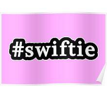 Swiftie - Hashtag - Black & White Poster