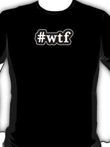 WTF - Hashtag - Black & White T-Shirt