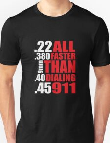 Cool Gun Owner's 'All Faster Than Dialing 911' T-Shirt T-Shirt