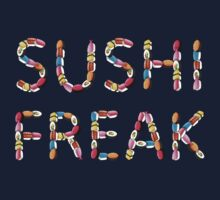 Sushi freak... by Nuh Sarche