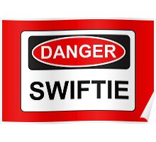 Danger Swiftie - Warning Sign Poster