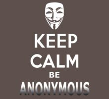 Keep Calm be Anonymous by InterestingImag