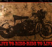 Live To Ride by wjclark63