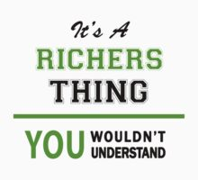 It's a RICHERS thing, you wouldn't understand !! by itsmine