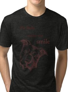 Pit Bulls make me smile (dark backgrounds) Tri-blend T-Shirt