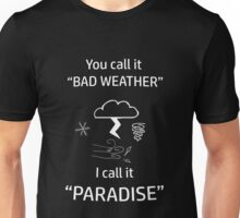 Bad Weather is Paradise Unisex T-Shirt