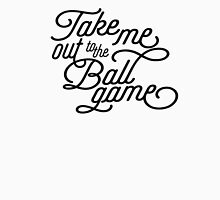 Take Me Out to the Ballgame v2 Unisex T-Shirt