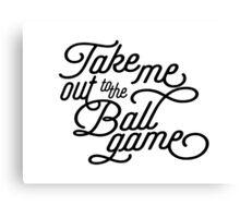 Take Me Out to the Ballgame v2 Canvas Print