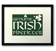 Limited-Edition 'Genuine Irish Pipefitter' T-shirts, Hoodies, Accessories and Gifts Framed Print