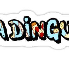 Ya Dingus Prizza Variant by SmashBam Sticker