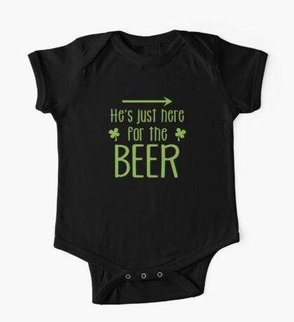 He's just here for the beer! with arrow right One Piece - Short Sleeve