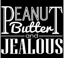 Peanut Butter & Jealous (Dark) Photographic Print