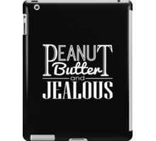 Peanut Butter & Jealous (Dark) iPad Case/Skin