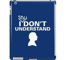 I (still) don't understand iPad Case/Skin