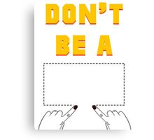Don't Be A Square. Canvas Print