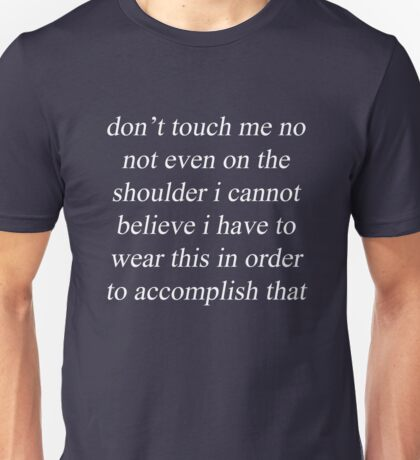 don't touch me 2 Unisex T-Shirt