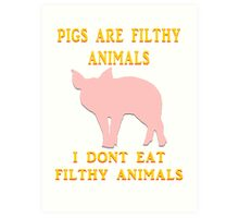 I just don't dig on swine, that's all. Art Print