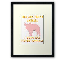 I just don't dig on swine, that's all. Framed Print