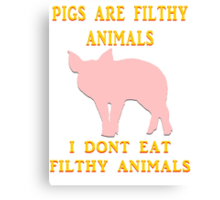 I just don't dig on swine, that's all. Canvas Print