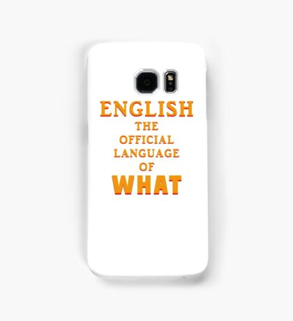 Say What AGAIN! Samsung Galaxy Case/Skin