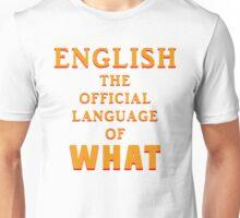 Say What AGAIN! Unisex T-Shirt