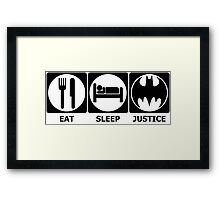 Eat, Sleep, Justice (black) Framed Print