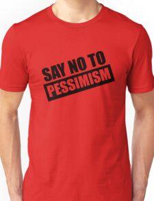 Say No To Pessimism (Black Print) Unisex T-Shirt