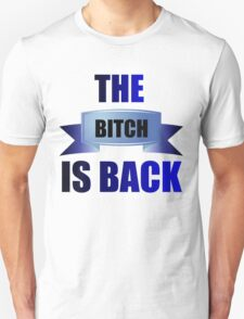THE B*TCH IS BACK Unisex T-Shirt