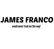 Never Treat Me This Way - James Franco by casterpillar