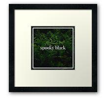 Spooky Black Framed Print