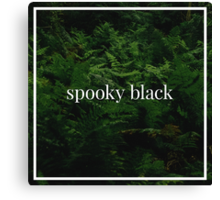 Spooky Black Canvas Print