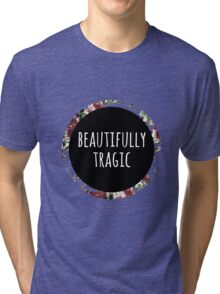 Beautifully Tragic Floral Tri-blend T-Shirt