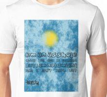 Sun is Shinning I'm not Smiling Unisex T-Shirt