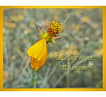 He loves me! Photographic Print