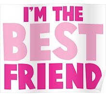 I'm the BEST FRIEND in pink Poster