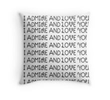 Admire and Love You Throw Pillow