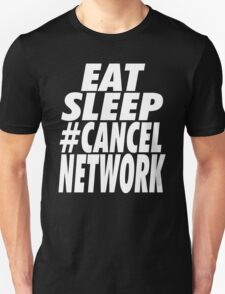 #CancelNetwork T-Shirt