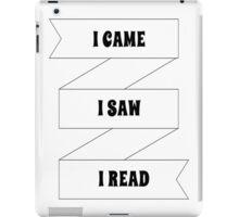 I Came, I Saw, I Read iPad Case/Skin