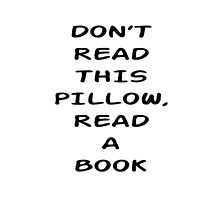 Don't Read This Pillow by BookConfessions