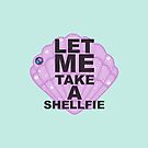 Let me take a Shellfie by nicwise