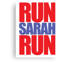 RUN SARAH RUN Canvas Print