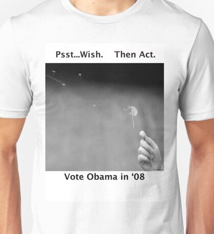 Psst. Wish.  Then Act. Vote Obama in '08 T-Shirt