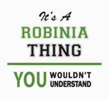 It's a ROBINIA thing, you wouldn't understand !! by itsmine