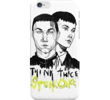 Think Twice, Speak Once iPhone Case/Skin